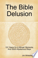 The Bible Delusion  101  Hang On A Minute  Moments  And God s Mysterious Ways