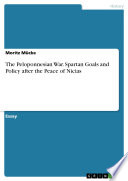 The Peloponnesian War  Spartan Goals and Policy after the Peace of Nicias Book