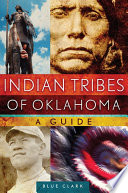 Indian Tribes of Oklahoma  : A Guide