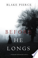 Before He Longs  A Mackenzie White Mystery   Book 10