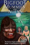 Bigfoot, Mummies, and Aliens