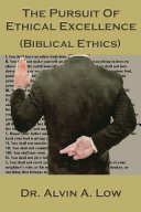 The Pursuit of Ethical Excellence  Biblical Ethics