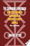 """The Communal Experience: Anarchist and Mystical Communities in Twentieth Century America"" by Laurence R. Veysey"