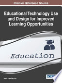 Educational Technology Use and Design for Improved Learning Opportunities