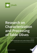 Research on Characterization and Processing of Table Olives