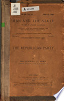 The Republican Party. (Brooklyn Ethical Association. Man and the State, P. 463-479)