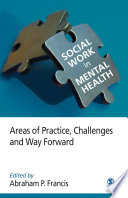 """Social Work in Mental Health: Areas of Practice, Challenges, and Way Forward"" by Abraham P. Francis"