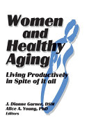 Women and Healthy Aging: Living Productively in Spite of It All