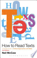 How to Read Texts  : A Student Guide to Critical Approaches and Skills, 2nd Edition