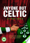 """Anyone but Celtic: Inside the culture that created the Lanarkshire Referees Association"" by Paul Larkin"