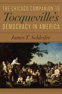 The Chicago Companion to Tocqueville s Democracy in America