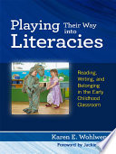 Playing Their Way into Literacies