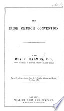 The Irish Church Convention     Reprinted     from the    Christian Advocate and Review    for June  1870