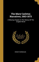 The Mary Carleton Narratives, 1663-1673: A Missing Chapter In The History Of The English Novel