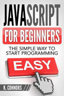 JavaScript for Beginners  The Simple Way to Start Programming