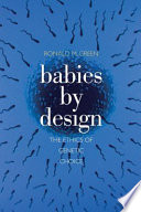 """Babies by Design: The Ethics of Genetic Choice"" by Ronald M. Green"