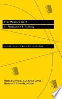 The Measurement of Productive Efficiency