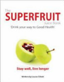 The Superfruit Juice Book