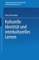 Kulturelle Identität und interkulturelles Lernen