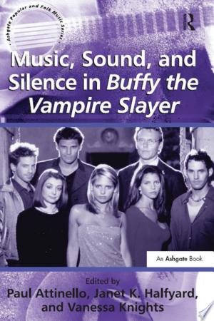 Download Music, Sound, and Silence in Buffy the Vampire Slayer Free Books - E-BOOK ONLINE