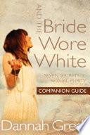 And the Bride Wore White Companion Guide