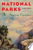 """""""National Parks: The American Experience"""" by Alfred Runte"""