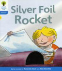 Oxford Reading Tree: Stage 3: Floppy's Phonics Fiction: The Silver Foil Rocket