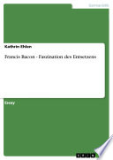 Francis Bacon - Faszination Des Entsetzens