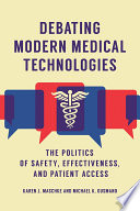 Debating Modern Medical Technologies: The Politics of Safety, Effectiveness, and Patient Access
