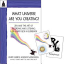 What Universe Are You Creating
