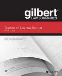 Gilbert Law Summaries, Taxation of Business Entities