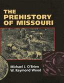 The Prehistory of Missouri