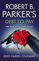 Robert B  Parker s Debt to Pay