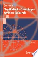 Physikalische Grundlagen der Materialkunde