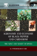 Agronomy and Economy of Black Pepper and Cardamom: The King and Queen of Spices