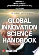 Global Innovation Science Handbook  Chapter 25   Brinnovation  Breakthrough Innovation