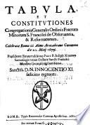 Tabula, et constitutiones Congregationis generalis Ordinis fratrum minorum S.Francisci de obseruantia, & reformatorum. Celebratae Romae in almo Aracoelitano conuentu die 20. Maij 1679 ... - Roma typis Reuerendae Camerae Apostolicae, 1680