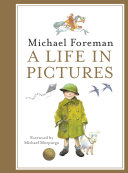 Michael Foreman: A Life in Pictures