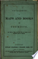 Catalogue Of Maps And Books For Tourists Any Book Or Map Sent Post Free On Receipt Of The Published Price In Stamps