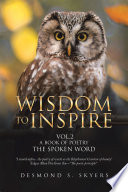 Wisdom to Inspire Vol 2 a Book of Poetry the Spoken Word
