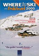 Where to Ski and Snowboard 2000