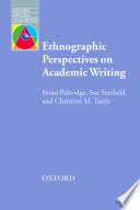 Ethnographic Perspectives on Academic Writing