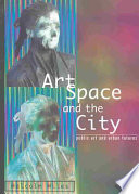 """""""Art, Space and the City: Public Art and Urban Futures"""" by Malcolm Miles, Ebooks Corporation"""