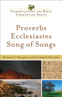 Proverbs  Ecclesiastes  Song of Songs  Understanding the Bible Commentary Series