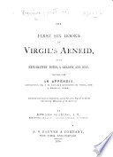 The First Six Books of Virgil s Aeneid  with Explanatory Notes  a Lexicon  and Map  Together with an Appendix  Containing Dr S  H  Taylor s Questions on Virgil     Illustrated with Numerous Engravings     By E  Searing  Etc  Lat