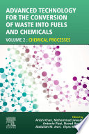 Advanced Technology for the Conversion of Waste into Fuels and Chemicals