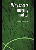 Why Sports Morally Matter Pdf/ePub eBook