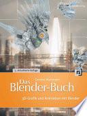Das Blender-Buch  : 3D-Grafik und Animation mit Blender