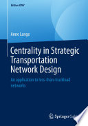 Centrality in Strategic Transportation Network Design