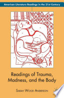 Readings of Trauma  Madness  and the Body